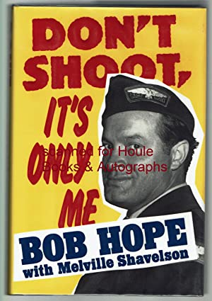 Don't Shoot, It's Only Me: Bob Hope's Comedy History of the United States