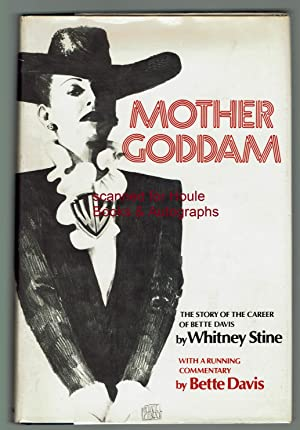 Mother Goddam: The Story of the Career of Bette Davis by Whitney Stine. With a Running Commentary...