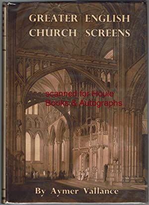 Greater English Church Screens Being Great Roods,: Vallance, Aymer