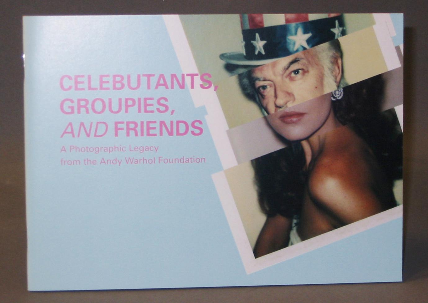 celebutants groupies and friends a photographic legacy from the andy warhol foundation