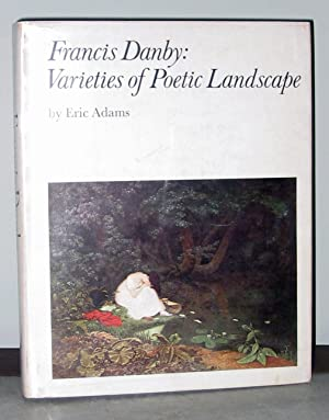 Francis Danby: Varieties of Poetic Landscape