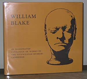 William Blake: An Illustrated Catalogue of Works in The Fitzwilliam Museum Cambridge
