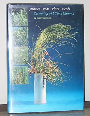 Grasses Pods Vines Weeds: Decorating with Texas Naturals [SIGNED]