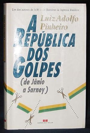 A República Dos Golpes (de Jânio a: Pinheiro, Luiz Adolfo