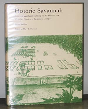 Historic Savannah: Survey of Significant Buildings in the Historic and Victorian District of Sava...