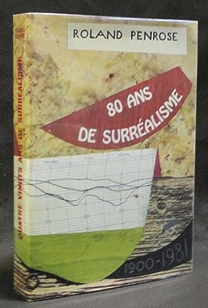 80 Ans de Surréalisme 1900 - 1981: Penrose, Roland