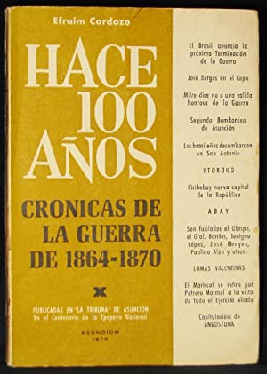 Hace 100 Años : Cronicas De La Guerra De 1864-1870 (Tomo X): Cardozo, Efraim