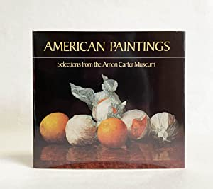 American Paintings : Selections from the Amon Carter Museum