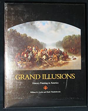 Grand Illusions: History Painting in America