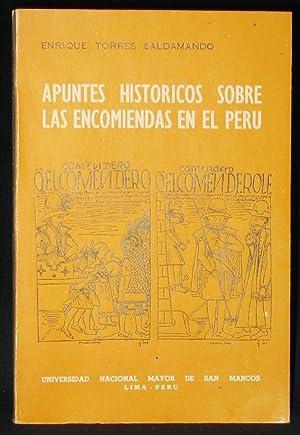 Apuntes HIstoricos Sobre Las Encomiendas En El Peru: Torres Saldamando, Enrique