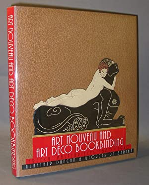 Art Nouveau and Art Deco Bookbinding : French Masterpieces 1880 - 1940