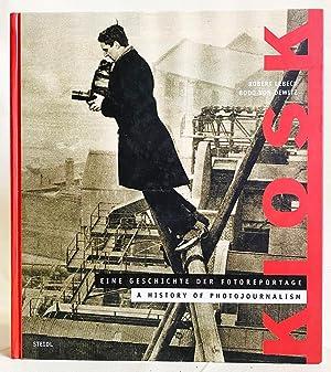 Kiosk. A History of Photojournalism / Eine Geschichte der Fotoreportage 1839 - 1973: Lebeck, ...