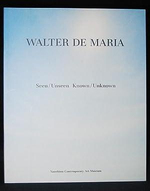 Walter De Maria : Seen / Unseen. Known / Unknown: Akimoto Yuji
