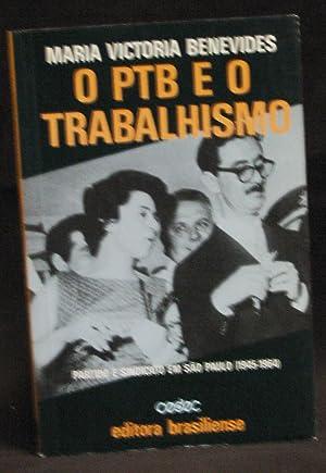 O PTB e o Trabalhismo : Partido: Benevides, Maria Victoria