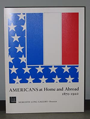 Americans at Home and Abroad 1870 - 1920