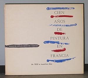 Cien Años de Pintura en Francia de: Arroyo, Miguel G.