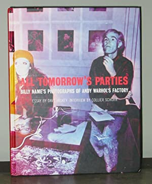All Tomorrow's Parties: Billy Name's Photographs of Andy Warhol's Factory
