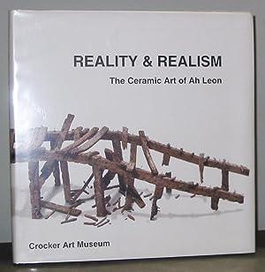 Reality & Realism: The Ceramic Art of Ah Leon [SIGNED]: Lial A. Jones, Scott A. Shields, Paul F...