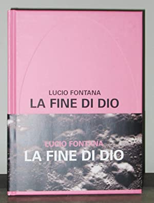Lucio Fontana: La Fine di Dio: Brown, Robert and