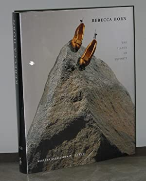 Rebecca Horn: The Glance of Infinity: Edited by Carl