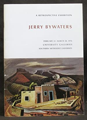 A Retrospective Exhibition : Jerry Bywaters : Fifty Years in the Arts in Texas (1926-1976)