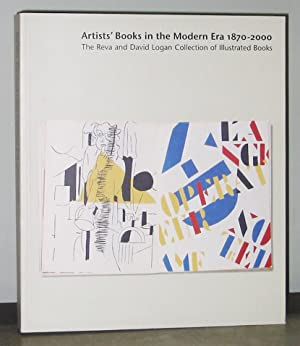 Artists' Books in the Modern Era 1870-2000: The Reva and David Logan Collection of Illustrated Books