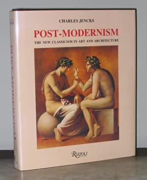 Post-Modernism: The New Classicism in Art and Architecture