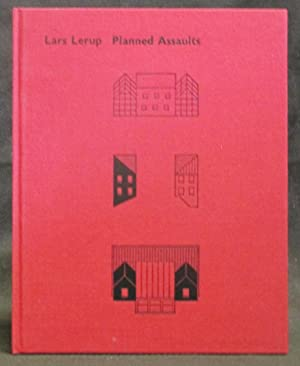 Lars Lerup : Planned Assaults : The Nofamily House, Love/House, Texas Zero: Lerup, Lars ; with...