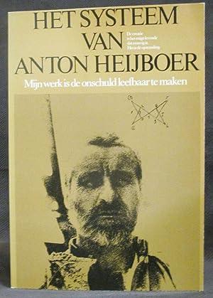 Het Systeem Van Anton Heijboer : Mijn: Heyboer, Anton