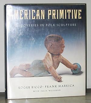 American Primitive: Discoveries in Folk Sculpture: Roger Ricco, Frank