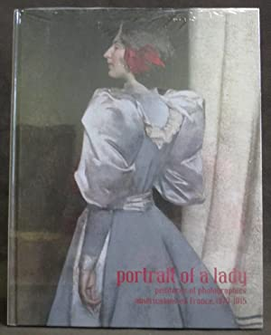 Portrait of a Lady : Peintures et Photographies Americaines En France, 1870-1915
