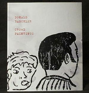 Donald Baechler: Crowd Paintings: Baechler, Donald; Poems by David Greenberg
