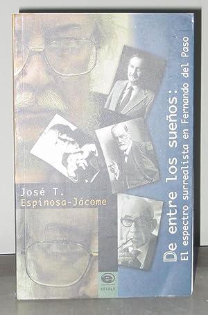 De Entre Los Sueños: El Espectro Surrealista: Espinosa-Jácome, José T.