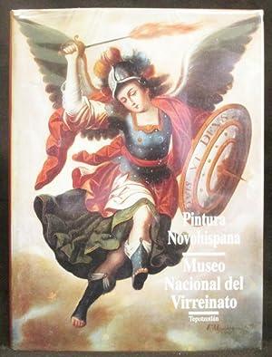 Pintura Novohispana: Museo Nacional del Virreinato, Tepotzotlán. Tomo II ; Siglos XVIII, XIX...