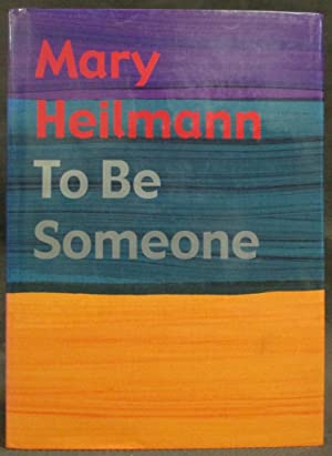 Mary Heilmann : To be Someone: Armstrong, Elizabeth; Elizabeth