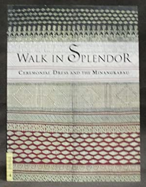 Walk in Splendor: Ceremonial Dress and the: Edited by Anne