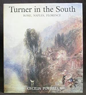 Turner in the South : Rome, Naples, Florence