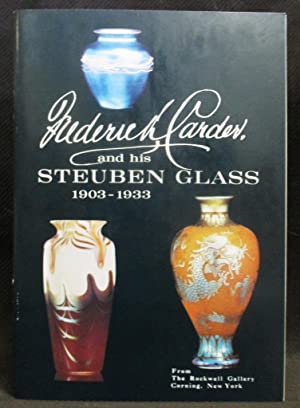 Frederick Carder and His Steuben Glass, 1903-1933