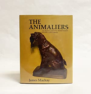 The Animaliers : A Collector's Guide to the Animal Sculptors of the 19th & 20th Centuries