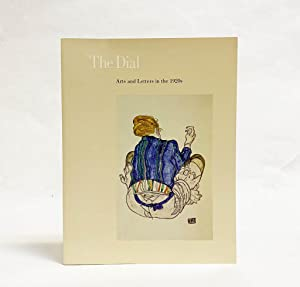 The Dial : Arts and Letters in the 1920s (An Anthology of Writings from The Dial Magazine, 1920-29)