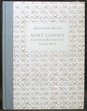Mary Cassatt : A Catalogue Raisonné of the Graphic Work