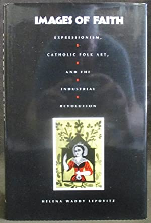 Images of Faith : Expressionism, Catholic Folk: Lepovitz, Helena Waddy