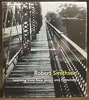 Robert Smithson: Learning from New Jersey and: Ann Morris Reynolds