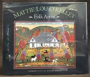 Mattie Lou O'Kelley : Folk Artist: Bishop, Robert; O'Kelley,