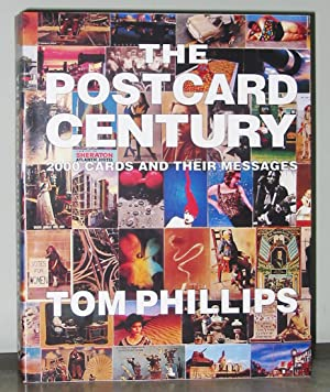 The Postcard Century : 2000 Cards and: Phillips, Tom