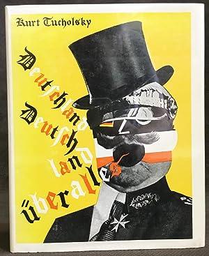 Deutschland, Deutschland Über Alles: Kurt Tucholsky