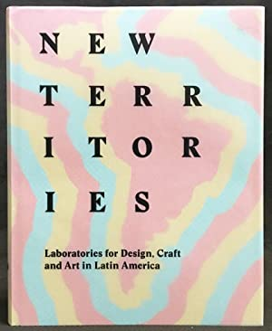 New Territories: Laboratories for Design, Craft and: Lowery Stokes Sims,