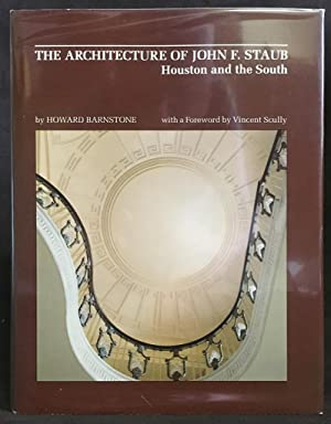 The Architecture of John F. Staub: Houston and the South
