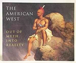 The American West : Out of Myth Into Reality