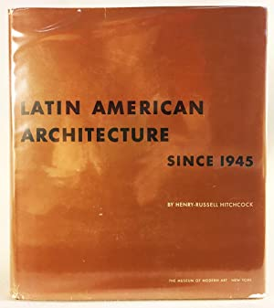 Latin American Architecture Since 1945: Henry-Russell Hitchcock